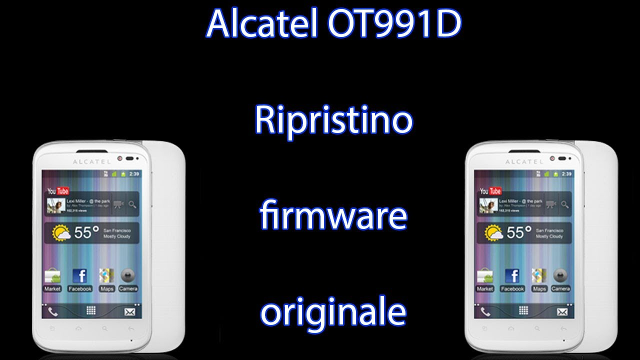 Alcatel Onetouch 991D - Ripristino firmware originale - YouTube