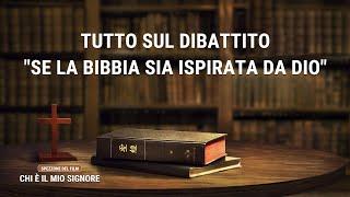 Chi è il mio Signore Il filmato – Tutto sul dibattito Se la Bibbia sia ispirata da Dio