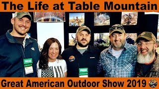 The Life at Table Mountain - Great American Outdoor Show 2019