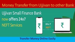 Transfer Money From Ujjivan Small Finance to another bank Online through NetBanking