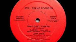 LEON LOVE - Once Is Not Enough (Original Version) (1984)