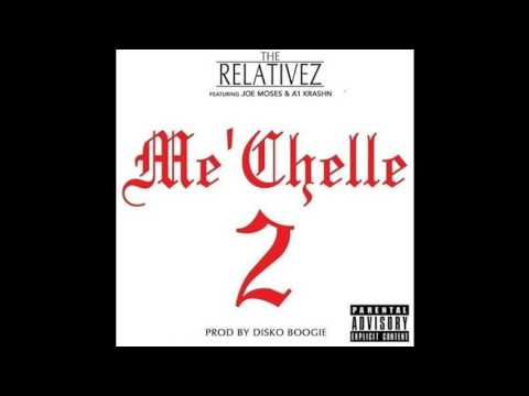 The Relativez Ft Joe Moses & A1 Krashn - Mechelle 2 (prod By Disko Boogie)