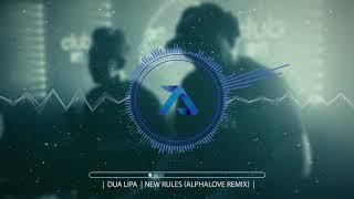 Dua Lipa - New Rules (Alphalove Remix)