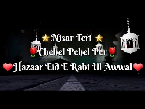 Nisar Teri Chahal Pahal Par Hazaron Eden Rabi Ul Awwal Whatsupp Status