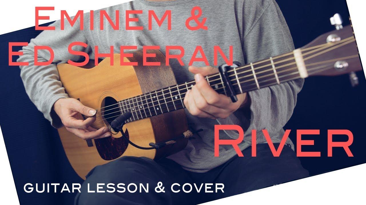 Eminem River Ft Ed Sheeran Guitar Lesson Tutorial Eminem