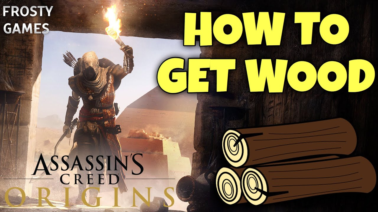 How To Get Wood In Assassin S Creed Origins Youtube