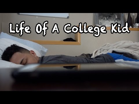 LIFE OF A COLLEGE KID!!!