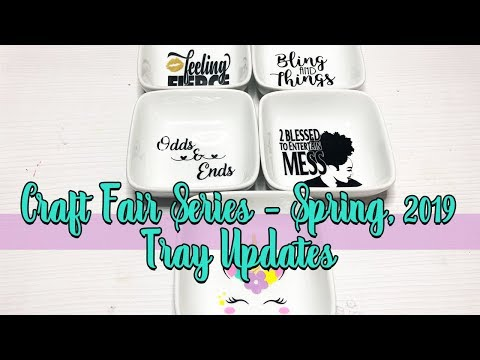 craft-fair-series---spring,-2019:-tray-design-updates!