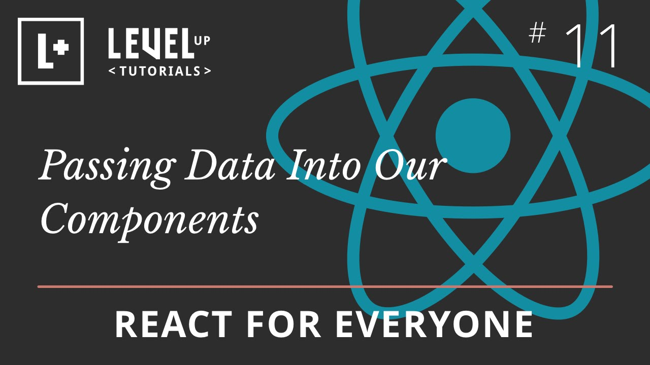 React For Everyone #11 - Passing Data Into Our Components