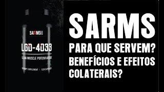 SARMS PARA QUE SERVEM, BENEFÍCIOS E EFEITOS COLATERAIS