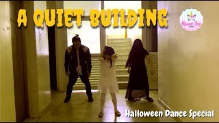 A QUIET BUILDING | Halloween Dance - Filipino Horror Story Theme | Rianne Sep FAMILY
