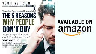 "Sean Samson - The Power of ""The 5 Reasons Why People Don't Buy"""