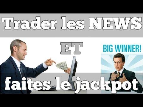 Trader les NEWS -  la technique simple par faire le jackpot