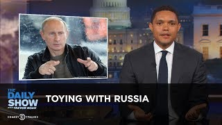Download Toying with Russia: The Daily Show Mp3 and Videos