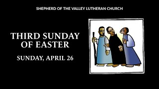 Third Sunday of Easter Worship, April 26, 2020