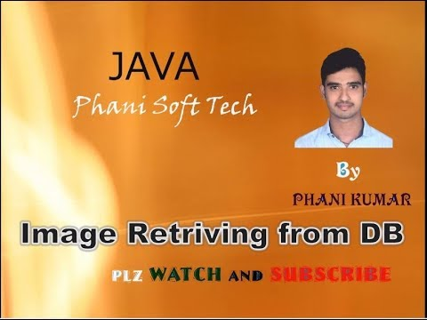 Image Retrieving From The Database And Displaying In Front End Jsp. By Phani Soft Tech