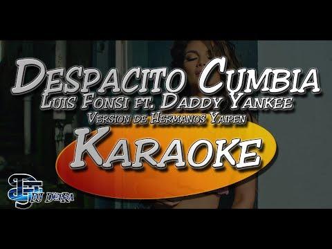 ♫ Karaoke Despacito Version Cumbia - Luis Fonsi Ft DY   Hnos Yaipen  Creado por Dj DEpRa  ♫
