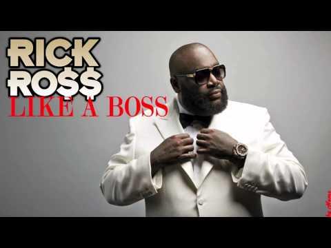 Rick Ross Like A Boss!
