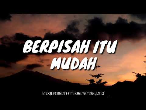 Rizky Febian Ft Mikha Tambayong - Berpisah Itu Mudah (Hanin Dhiya Ft Arya Cover) (Lyric Video)