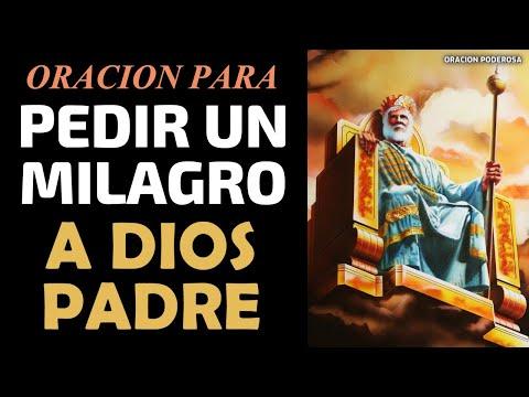 Oración Para Pedir Un Milagro A Dios Padre