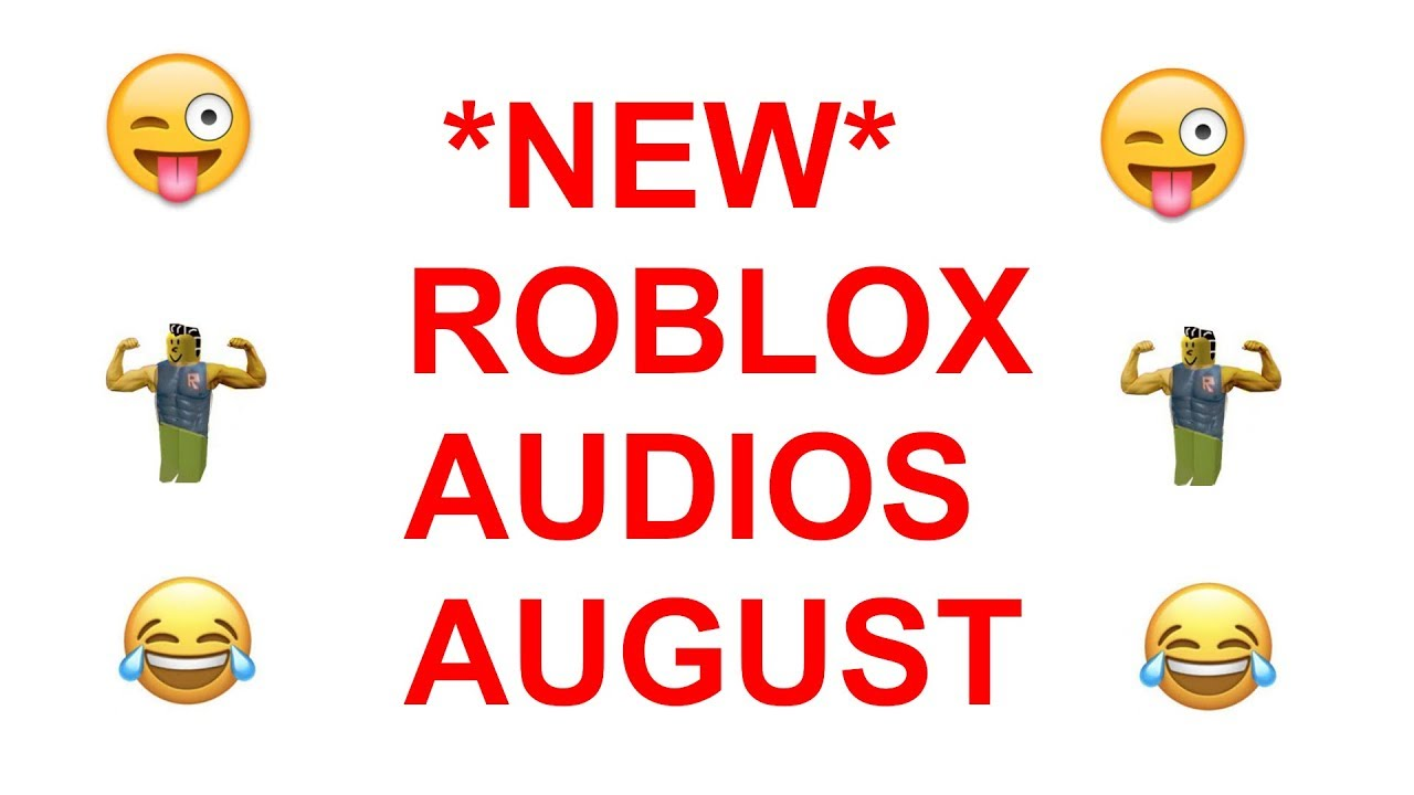 Roblox bypassed audios August 2018 (READ DESC )