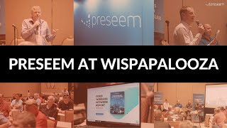 Preseem at WISPAPALOOZA 2019 - Highlight Video