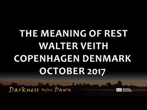 The Meaning of Rest - Walter Veith - Copenhagen October 2017