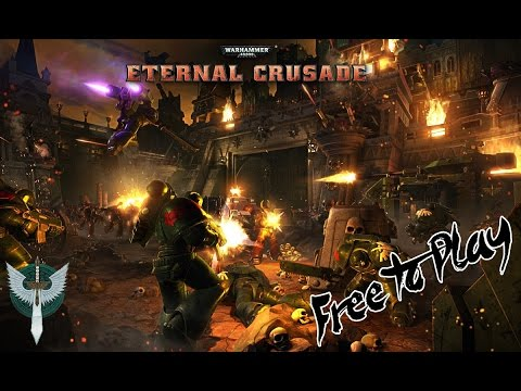 Eternal Crusade is now Free to Play