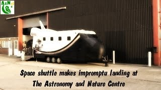 Space shuttle makes impromptu landing at The Astronomy and Nature Centre