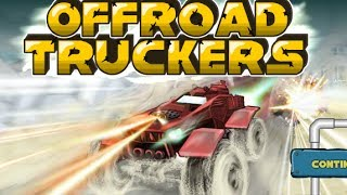 Offroad Truckers Level 1-4 Walkthrough