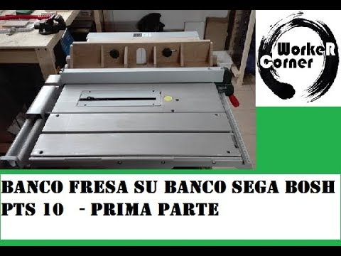 Banco fresa su banco sega bosch pts 10 prima parte youtube for Banco fresa kreg