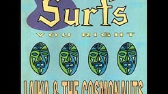 Laika & The Cosmonauts Surfs You Right [Full Album]