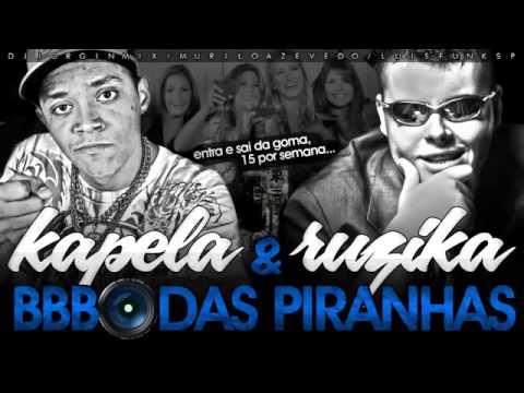 MC Kapéla MK & Mc Ruzika  BBB Das Piranhas DJ Jorgin Mix Música Nova 2013 Video Oficial