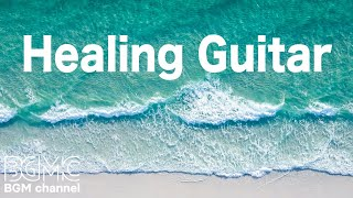 Healing Guitar Music - Chill Out Nature Music - Background Music for Sleep, Stress Relief thumbnail