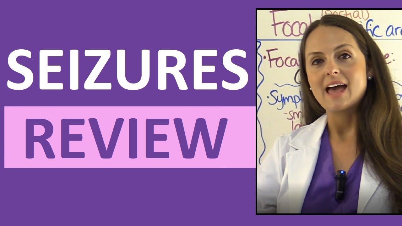 Seizures (Epilepsy) Nursing NCLEX: Tonic-Clonic, Generalized, Focal, Symptoms