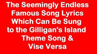 31 Song Lyrics Which Can Be Sung to the Gilligan's Island Theme Song