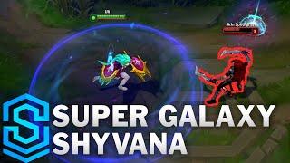 Super Galaxy Shyvana Skin Spotlight - League of Legends