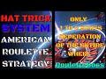 Hat trick system | American roulette wheel | Roulette Boss