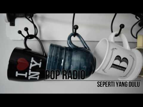 Pop Radio - Seperti Yang Dulu