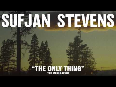 """Sufjan Stevens, """"The Only Thing"""" (Official Audio)"""