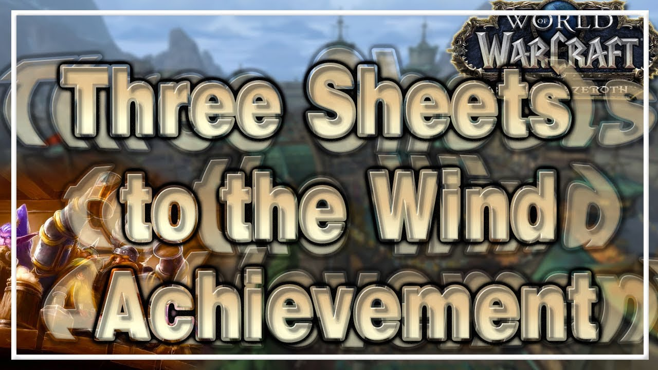 3 Sheets To The Wind Tv Show three sheets to the wind achievement│battle for azeroth