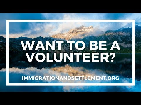Canada Immigration and settlement | VOLUNTEERS WANTED!