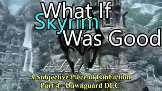 What if Skyrim was Good Part 4 Subjective piece of fanfiction An Ideal Elder Scrolls 5