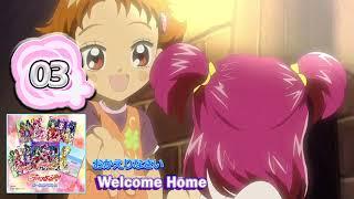03.おかえりなさい Welcome Home Yes! プリキュア5 GoGo! ボーカルベスト!! Yes! Precure5 GoGo! Vocal Best!! 歌:三瓶由布子&竹内順子 Vocalist: Yuko Sanpei ...
