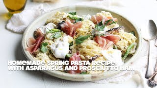 Fresh Homemade Pasta Recipe with Asparagus and Prosciutto Ham
