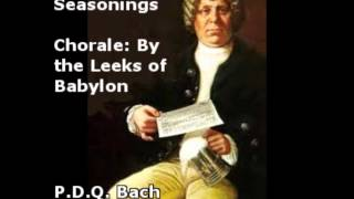 Video PDQ Bach - Oratorio: The Seasonings - By the Leeks of Babylon download MP3, 3GP, MP4, WEBM, AVI, FLV Agustus 2018