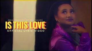 Maria Simorangkir (Feat. Willy Winarko) - Is This Love (Official Lyric Video Visualizer)