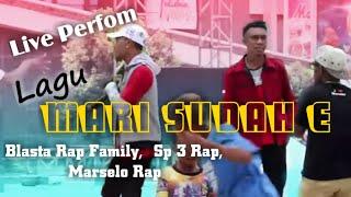 #66 _ Mari Sudah e Live Perfom BLASTA RAP FAMILY Kota Merauke 16 februari 2019