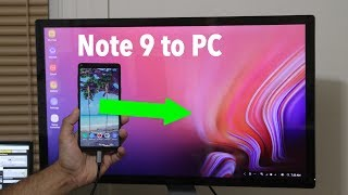 Transform Your Samsung Galaxy Note 9 into a full blown PC via Samsung DEX