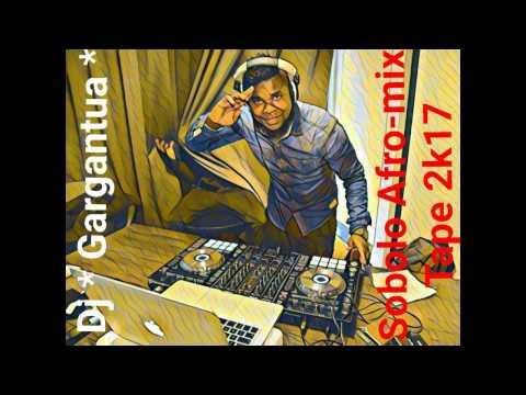 2017 SOBOLO AFRO-MIX TAPE  BY DJ GARGANTUA (GHANA & NIGERIA)
